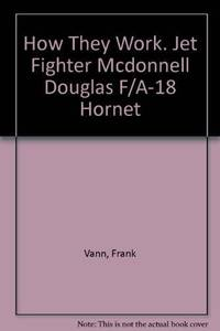 F/A Hornet: How They Work [Hardcover] Frank Vann