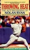Throwing Heat: The Autobiography of Nolan Ryan