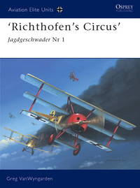 'Richthofen's Circus': Jagdgeschwader Nr 1 (Aviation Elite Units)