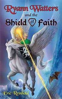 Ryann Watters and the Shield of Faith-Book 2 Annals of Aefiana Series