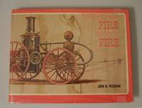 Fighting Fire with Fire: A Pictorial Volume of Steam Fire-Fighting Apparatus and Related Equipment
