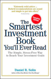 The Smartest Investment Book You'll Ever Read : The Simple, Stress-Free Way to Reach Your...