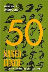 Naked Lunch: 50th Anniversary Edition