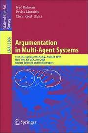 Argumentation in Multi-Agent Systems : First International Workshop, ArgMAS 2004, New York, NY,...