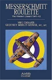 Messerschmitt Roulette: The Western Desert 1941-42 (Airlife Classics)