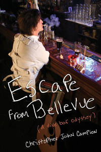 Escape from Bellevue: A Dive Bar Odyssey. [1st hardcover]
