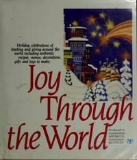 Joy Through the World  (Celebrations, Feasting and Crafts Around the World)