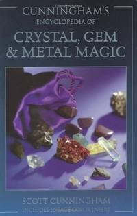 Cunningham's Encyclopedia of Crystal, Gem & Metal Magic by  Scott Cunningham - Paperback - 2002 - from The Old Library Bookshop (SKU: 166227)