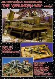 The Verlinden Way Volume 1: Military Models and Dioramas