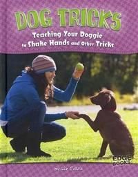 image of Dog Tricks; Teaching Your Doggie to Shake Hands and Other Tricks (Dog Ownership)