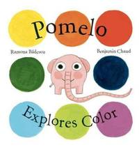 Pomelo Explores Color (Pomelo the Garden Elephant)