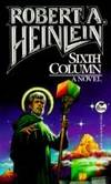 Sixth Column by Robert  A Heinlein - Paperback - 1990-05-01 - from Ergodebooks and Biblio.com