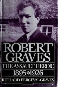 Robert Graves; The Assault Heroic; 1895-1926