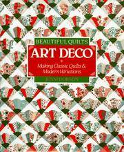 Beautiful Quilts: Art Deco Making Classic Quilts and Modern Variations