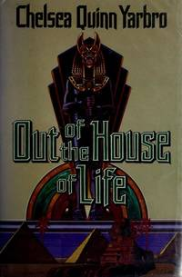 Out of the House of Life by Chelsea Quinn Yarbro - Hardcover - 1990-12-01 - from Ergodebooks (SKU: DADAX0312931263)