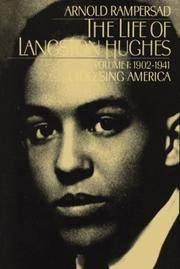 The Life of Langston Hughes (2 volume paperback set): Volume I: 1902-1941: I, Too, Sing America....