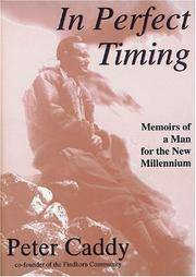 In Perfect Timing : Memoirs of a Man for the New Millennium
