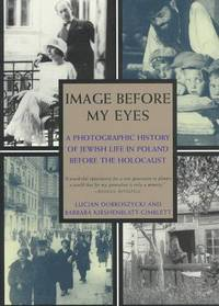 IMAGES BEFORE MY EYES. A Photographic History Of Jewish Life In Poland Before The Holocaust.