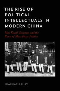 The Rise of Political Intellectuals in Modern China