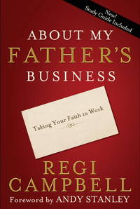 image of About My Father's Business: Taking Your Faith to Work