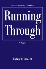 Running Through: Book Two of the Merlyn's Mind Series