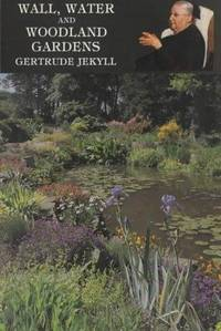 Wall, Water and Woodland Gardens (Eighth Edition Revised) by  Gertrude Jekyll - Hardcover - Hardcover - 1986 - from mompopsbooks (SKU: 11162)