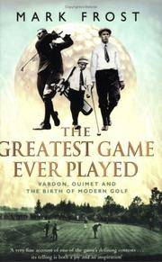image of The Greatest Game Ever Played: Vardon, Ouimet and the Birth of Modern Golf