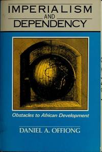 Imperialism and Dependency Obstacles to African Development
