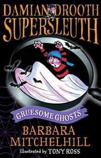 Damian Drooth. Supersleuth: Gruesome Ghosts(Chinese Edition)