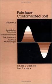 PETROLEUM CONTAMINATED SOILS. Volume 2. Remediation Techniques, Environmental Fate, Risk...