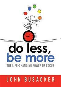 Do Less, Be More: The Power of Living Fully Engaged