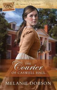 The Courier of Caswell Hall (American Tapestries series) (American Tapestry)