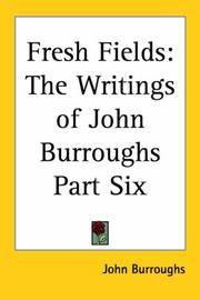 image of Fresh Fields: The Writings Of John Burroughs