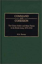 Command and Cohesion The Citizen Soldier and Minor Tactics in the British  Army, 1870-1918