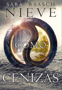 Nieve como cenizas (Snow like ashes) (Spanish Edition)