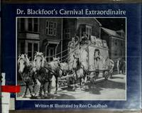 DR. BLACKFOOT'S CARNIVAL EXTRAORDINAIRE