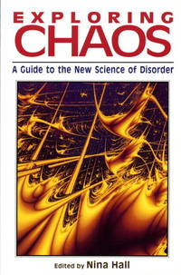 Exploring Chaos: A Guide to the New Science of Disorder