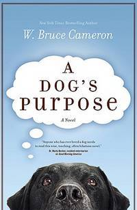 image of A Dog's Purpose: A Novel for Humans (A Dog's Purpose, 1)