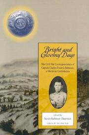 Bright And Gloomy Days: Civil War Correspondence Of Captain Charles Frederic Bahnson.  (Voices Of The Civil War)