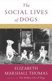 Social Lives of Dogs: The Grace of Canine Company
