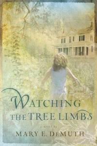 Watching the Tree Limbs (Maranatha Series #1)
