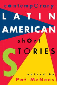 Contemporary Latin American Short Stories by McNees, Pat - 1996
