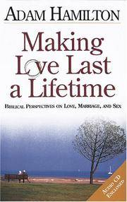 image of Making Love Last a Lifetime: Biblical Perspectives on Love, Marriage and Sex