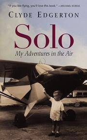 Solo: My Adventures in the Air. [hardcover]