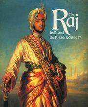The RAJ: India and the British 1600 -1947