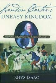 Landon Carter's Uneasy Kingdom : revolution and rebellion on a Virginia plantation