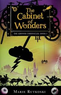 The Cabinet of Wonders: The Kronos Chronicles: Book I (Kronos Chronicles Trilogy)