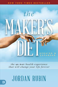 image of The Maker's Diet: Updated and Expanded: The 40-Day Health Experience That Will Change Your Life Forever