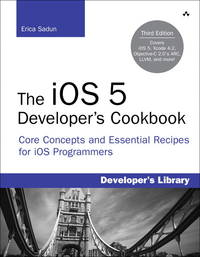 image of The iOS 5 Developer's Cookbook: Core Concepts and Essential Recipes for iOS Programmers (3rd Edition) ... Library)