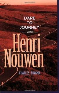 Dare to Journey with Henry Nouwen